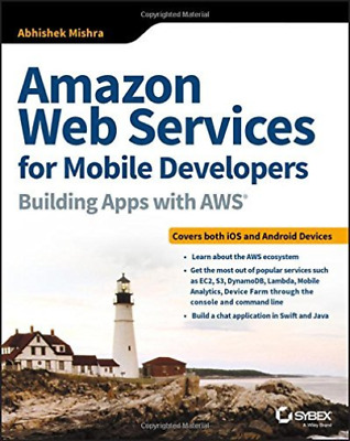 Mishra, Abhishek-Amazon Web Services For Mobile Developers BOOK NEW