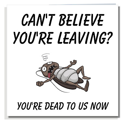 LEAVING CARD Rude Funny Sorry New Job Congratulations Work Colleague Mate Q002
