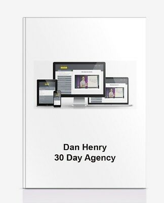 Dan Henry – 30 Day Agency - Managing Scaling Landing Clients Business Mastery