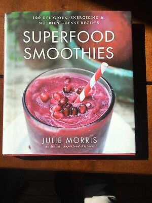Superfood: Superfood Smoothies : 100 Delicious, Energizing and Nutrient-Dense...