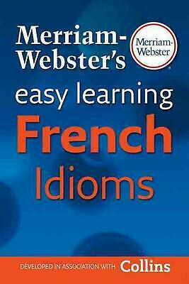 Merriam-Webster's Easy Learning French Idioms by Merriam Webster (English) Paper