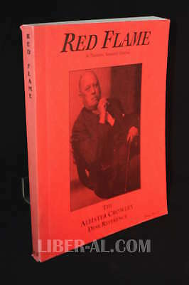 Red Flame, a Thelemic Research Journal. Issue No. 4 The Aleister Crowley Desk...