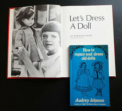 Let's Dress a Doll Barbara Drew How to Repair and Dress Old Dolls Audrey Johnson
