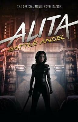 Alita: Battle Angel - The Official Movie Novelization by Pat Cadigan: Used