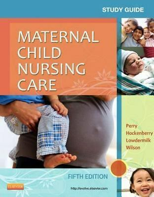 Study Guide for Maternal Child Nursing Care by Shannon E. Perry, Deitra Leonard…
