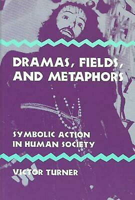 Dramas, Fields, and Metaphors: Symbolic Action in Human Society by Victor Witter