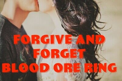 Forgive and Forget Blood Ore Ring Find Love Bring Happiness Back Now Fix Love