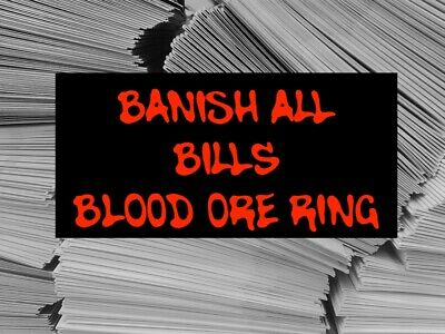 Banish All Bills Blood Ore Ring Million Dollar Work Lottery Money Cash Luck Rich