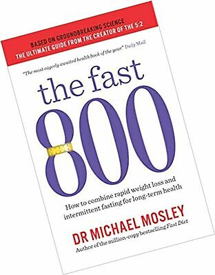 The Fast 800: How to combine rapid weight loss and intermittent fasting
