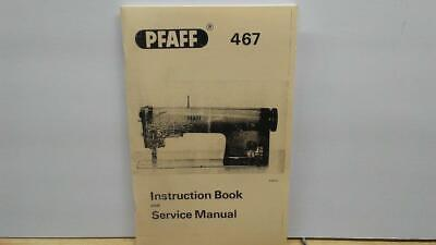 Pfaff 467 Industrial Sewing Machine Instruction & Service Manual