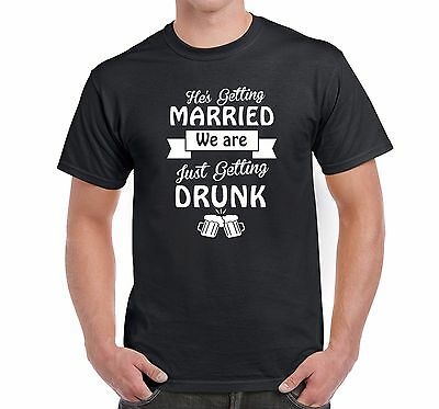 Men's Stag T Shirt He's getting married we are getting drunk Personalise