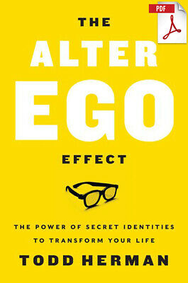 The Alter Ego Effect: The Power of Secret Identities [EB00K.PDF] by Todd Herman