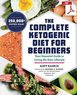 The Complete Ketogenic Diet for Beginners  by Amy Ramos[.PDF Version]