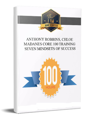 Anthony Robbins & Cloe Madan - Core 100 Training (Full Course)