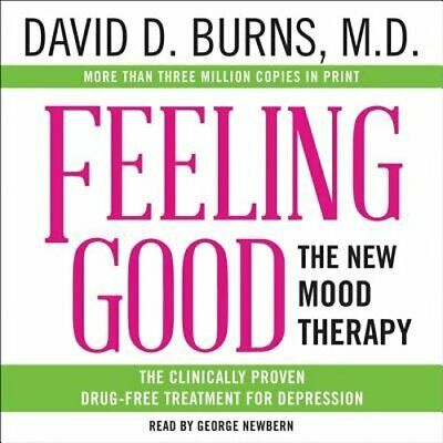 Feeling Good: The New Mood Therapy by David D Burns MD: New Audiobook