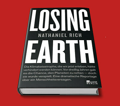 Losing Earth - Nathaniel Rich - Lieferbar ab 09.04.2019