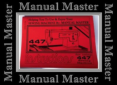 Extended Comprehensive Singer 447 Sewing Machine Illustrated Instructions Manual