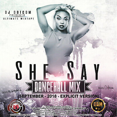Dj Dotcom_Presents_She Say_Dancehall_Mix (September - 2018 - Explicit Version)