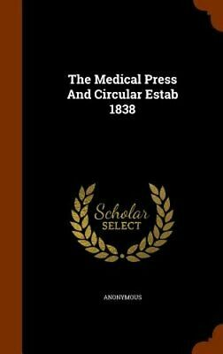 The Medical Press and Circular Estab 1838 by Anonymous: New