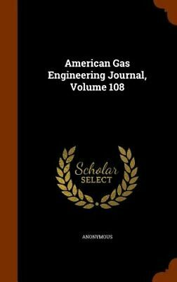 American Gas Engineering Journal, Volume 108 by Anonymous: New