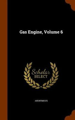 Gas Engine, Volume 6 by Anonymous: New