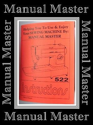 Extended Comprehensive Singer 522 Sewing Machine Illustrated Instructions Manual