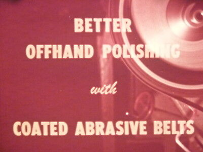 Better Offhand Polishing With Coated Abrasive Belts 1961 16mm short film