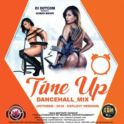 Dj Dotcom Presents Time Up Dancehall Mix (October - 2018 - Explicit Version)