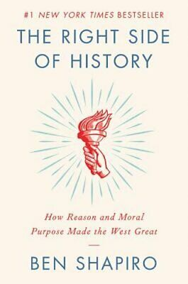 The Right Side of History: How Reason and Moral Purpose Made the West Great: New