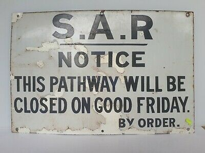 "SAR Vintage Sign ""NOTICE This Pathway Will Be Closed On GOOD FRIDAY"" - BY ORDER"