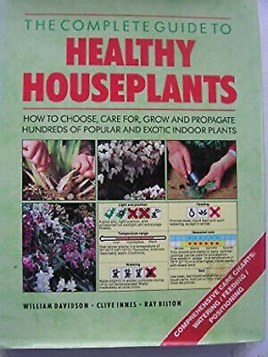 THE COMPLETE GUIDE TO HEALTHY HOUSEPLANTS Hardcover – 1990