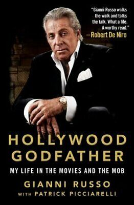 Hollywood Godfather: My Life in the Movies and the Mob by Gianni Russo: New