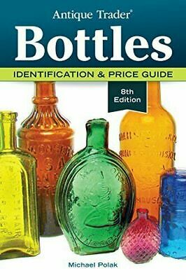 ANTIQUE TRADER BOTTLES: IDENTIFICATION & PRICE GUIDE By Michael Polak
