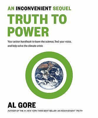 An Inconvenient Sequel : Truth to Power by Al Gore (2017, Paperback)