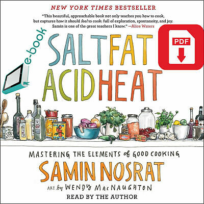 Salt, Fat, Acid, Heat: The Four Elements of Good Cooking by Samin Nosrat