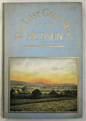 LOST GOLD MINE OF THE HUDSON, by Tristram Coffin -1915 [Signed 1st Ed] Alaska