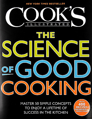 The Science of Good Cooking : Cook's Illustrated Cookbooks