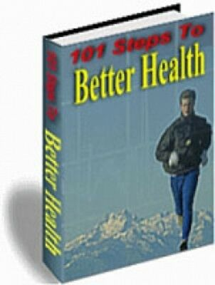 101 Steps To Better Health PDF eBook with Master Resell Rights