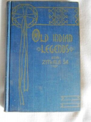 Rare Native American Book: Old Indian Legends Retold by Zitkala Sa 1st Ed 1901