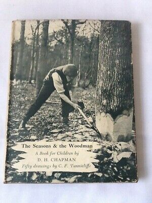 The Seasons & the Woodman by D H Chapman - Hardback 1942
