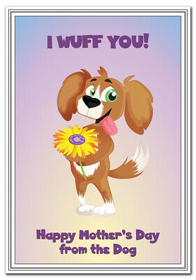 Happy Mother's Day Cards FROM the Dog - Funny, Cool and Cute Designs for Mum