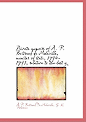 Private Memoirs of A. F. Bertrand de Moleville, Minister of State, 1790-1791,