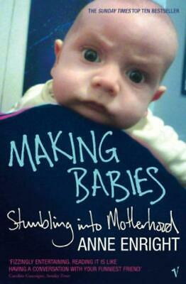 Making Babies: Stumbling into Motherhood - Anne Enright - Acceptable - Paperback