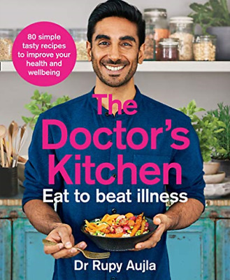 Dr Rupy Anjula-Doctor`S Kitchen - Eat To Beat Illness BOOKH NEW