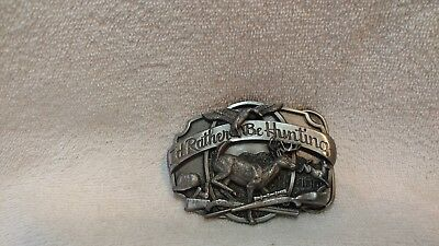 I'd Rather Be Hunting Siskiyou Buckle A-50 Made in USA Excellent 1987