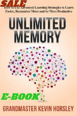 Unlimited Memory:How to Use Advanced Learning by Kevin.Horsley [PDF]