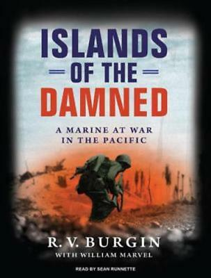 Islands of the Damned: A Marine at War in the Pacific by R V Burgin: New