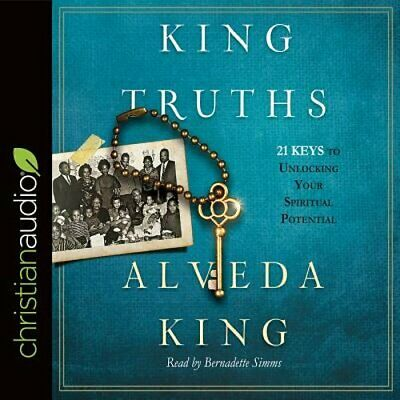 King Truths: 21 Keys to Unlocking Your Spiritual Potential by Dr. King, Alveda