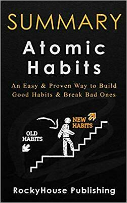 Summary: Atomic Habits An Easy & Proven Way to Build Good Habits & Break Ba[PDF]