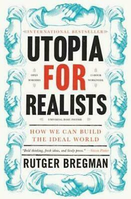 Utopia for Realists: How We Can Build the Ideal World..{P D F} Fast Delivery 🔥⚡
